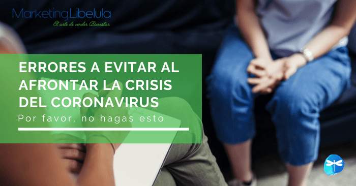Errores a evitar al afrontar la crisis del Coronavirus