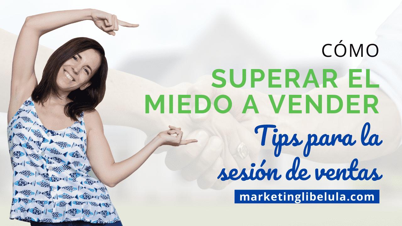 SUPERAR EL MIEDO A VENDER (2)